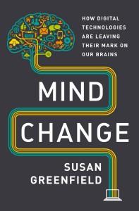 Susan Greenfield mind change 2